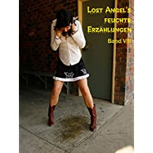 Lost Angel's feuchte Erzählungen VIII