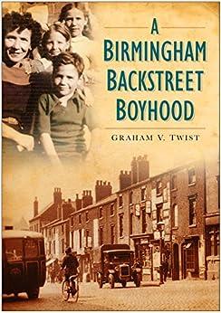 A Birmingham Backstreet Boyhood by [Twist, Graham V.]