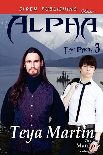 Alpha [The Pack 3] (Siren Publishing Classic Manlove)