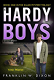 Killer Mission: Book One in the Killer Mystery Trilogy (Hardy Boys)