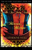 Mirror, Mirror (The Fat Fairy Tales) by Katherine Noll (2014-11-01)