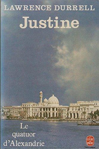 Le quatuor d'Alexandrie : Justine - traduit de l'anglais par Roger Giroux