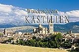 Wunderschönes Kastilien - Ein Bildband -
