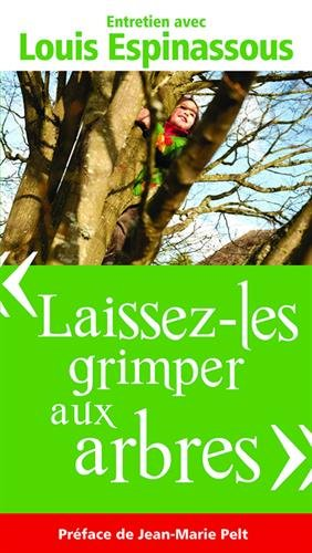 Descargar Libro - Laissez-les Grimper aux Arbres -, Entretien avec Louis Espinassous de Louis Espinassous