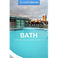 Bath: The best pubs, restaurants, sights and places to stay (Cool Places UK Travel Guides Book 1) (English Edition)