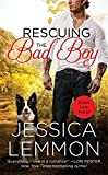 Rescuing the Bad Boy (Second Chance) by Jessica Lemmon (2015-05-26)