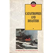 Catastrophes and Disasters (Chambers Compact Reference)