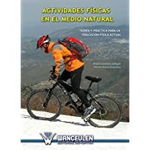 Actividades físicas en el medio natural: Teoría y práctica para la Educación Física