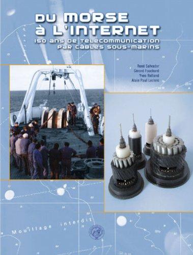 Du morse à l'Internet : 150 Ans de télécommunications par câbles sous-marins