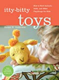 Itty-Bitty Toys: How to Knit Animals, Dolls, and Other Playthings for Kids (English Edition)