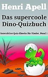 Das supercoole Dino-Quizbuch: Interaktives Quiz-Ebook über Dinosaurier (Interaktive Quiz-Ebooks für Kinder 1)