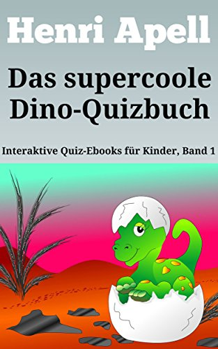 Das Supercoole Dino Quizbuch Interaktives Quiz Ebook über Dinosaurier Interaktive Quiz Ebooks Für Kinder 1