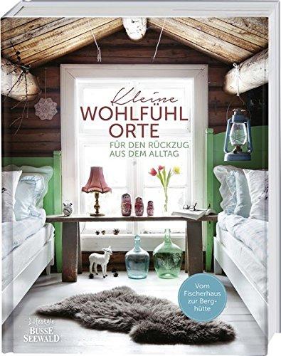 Kleine Wohlfühlorte für den Rückzug aus dem Alltag: Von Land- und Sommerhaus über Hausboot und...