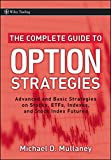 The Complete Guide to Option Strategies: Advanced and Basic Strategies on Stocks, ETF...