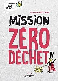 Mission Zéro Déchet par Lucie Vallon