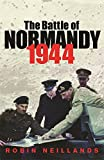 The Battle of Normandy 1944: 1944 the Final Verdict (Cassell Military Paperbacks)