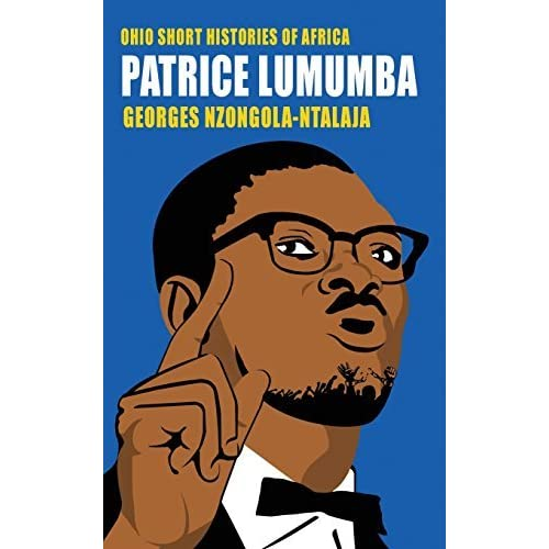 Patrice Lumumba (Ohio Short Histories of Africa) by Georges Nzongola-Ntalaja (2014-11-03)