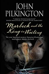 Marbeck and the King-in-Waiting (A Martin Marbeck Mystery)