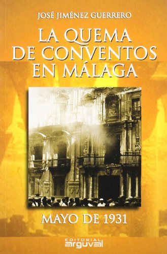 La Quema de los Conventos en Malaga/ The Burning of Convents in Malaga