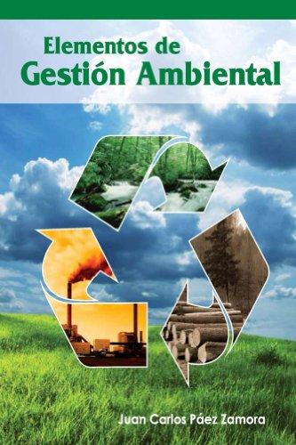 Elementos de Gestion Ambiental por Juan Carlos Paez Zamora