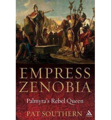 Empress Zenobia Palmyra's Rebel Queen by Southern, Pat ( AUTHOR ) Jan-15-2009 Hardback