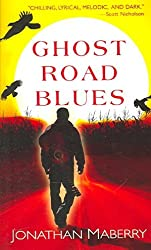[Ghost Road Blues] (By: Jonathan Maberry) [published: September, 2006]