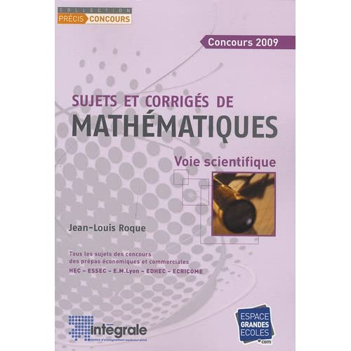 Sujets et corrigés mathématiques : Voie scientifique