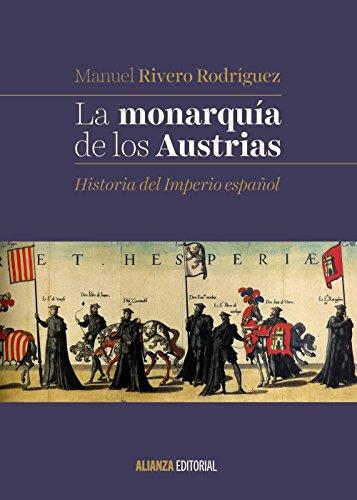 La Monarquía De Los Austrias (El Libro Universitario - Manuales)