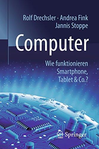 Computer: Wie funktionieren Smartphone, Tablet & Co.? (Technik im Fokus) (Del Computer)