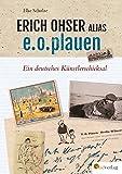 Erich Ohser alias e.o.plauen: Ein deutsches Künstlerschicksal