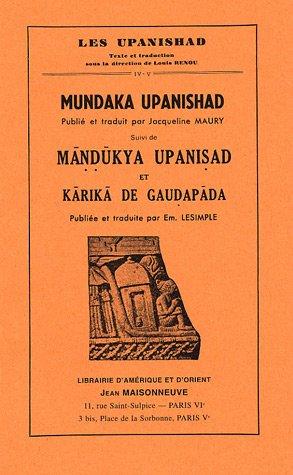 Mundaka Upanishad, suivi de Mandukya Upanisad et Karika de Gaudapada : Tomes 4 et 5 par Jacqueline Maury