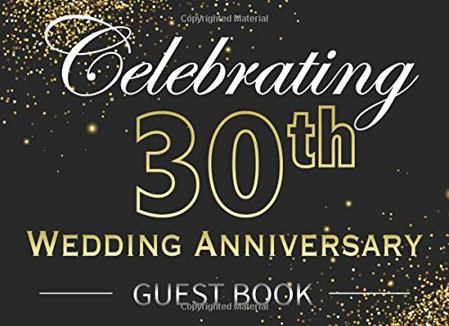 Celebrating 30th Wedding Anniversary: Beautiful Black and Sparkly Gold Anniversary Landscape Guestbook Photo Album Memory Keepsake to Celebrate 30 Years of Marriage (Anniversary 30th Dekorationen)