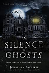 The Silence of Ghosts by Jonathan Aycliffe (2015-02-10)