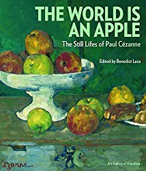 The World is an Apple: The Still Lifes of Paul Cezanne