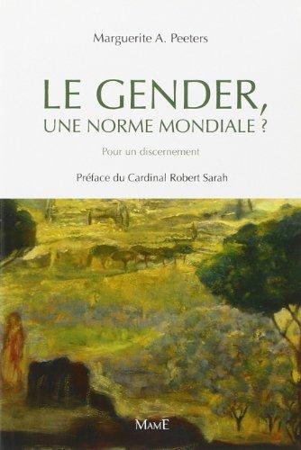 Le Gender, une norme mondiale ? : Pour un discernement de Marguerite Peeters A. (14 mars 2013) Broch