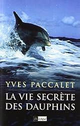 La vie secrète des dauphins