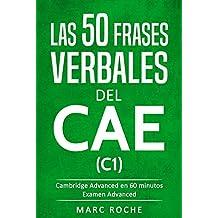 Phrasal Verbs for C1: Las 50 Frases Verbales del CAE: Cambridge Advanced en 60 minutos ©
