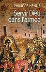 Servir Dieu dans l'armée par Henne