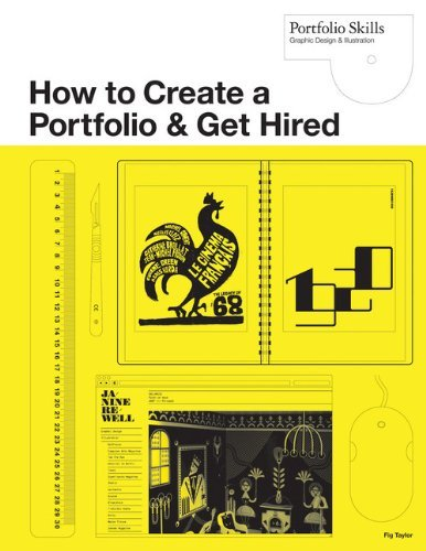 How to Create a Portfolio & Get Hired: A Guide for Graphic Designers and Illustrators (Portfolio Skills) by Fig Taylor (2010-08-23)