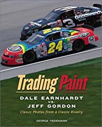 Trading Paint: Jeff Gordon Vs Dale Earnhardt by Mark Bechtel (2001-03-02)
