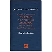 Journey to Armenia: Osip Mandelstam (1891-1938) was a Russian poet and essayist. He visited Armenia in 1930 and during his stay he was inspired to write ... companion piece Conversation About Dante.