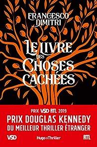 Le livre des choses cachées - Prix Douglas Kennedy du meilleur thriller étranger VSD et RTL 2019 par Dimitri