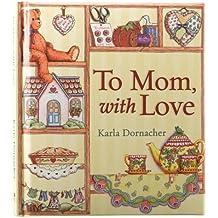 To Mom, with Love: SpiritLiftersTM by Karla Dornacher (2011-12-28)