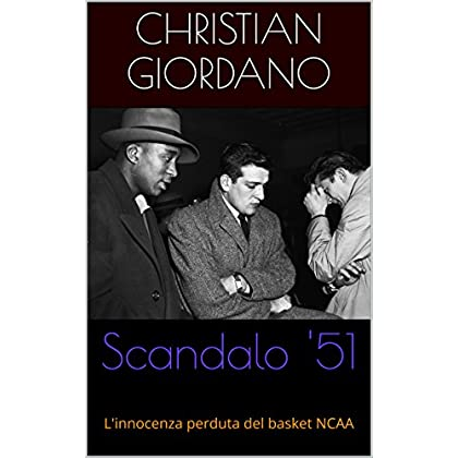 Scandalo '51: L'innocenza Perduta Del Basket Ncaa (Hoops Memories Vol. 1)