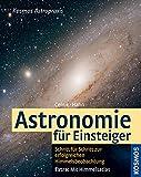 Astronomie für Einsteiger: Schritt für Schritt zur erfolgreichen Himmelsbeobachtung - Werner E Celnik
