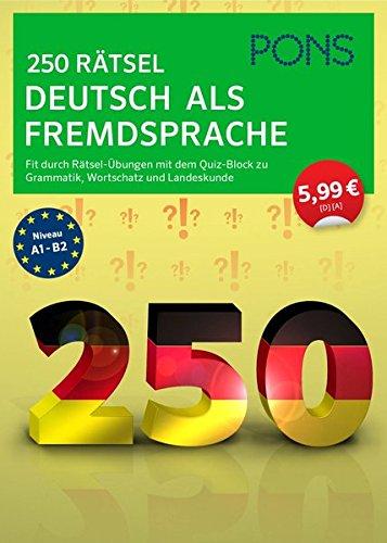 PONS 250 Rätsel Deutsch als Fremdsprache: Fit durch Rätsel-Übungen mit Quiz-Block zu Grammatik, Wortschatz u. Landeskunde