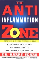 The Anti-Inflammation Zone: Reversing the Silent Epidemic That's Destroying Our Health by Barry Sears (2004-12-28)