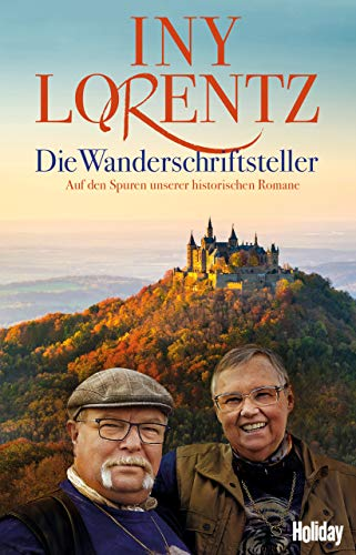 Die Wanderschriftsteller: Auf den Spuren unserer historischen Romane (HOLIDAY)