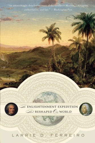 Measure of the Earth: The Enlightenment Expedition That Reshaped Our World por Larrie Ferreiro