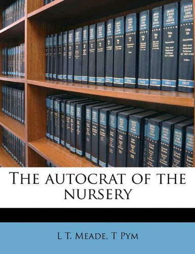 The autocrat of the nursery